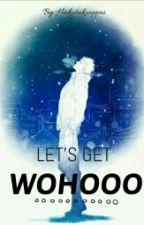 LET'S GET WOOHOO!!•{Bokuto X Kuroo} YAOI/GAY© || PAUSADA || by Hakutakuoppai