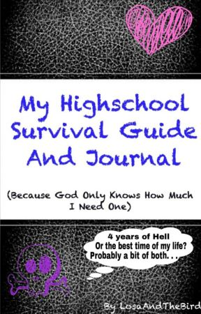 My Highschool Survival Guide And Journal by LosaAndTheBird