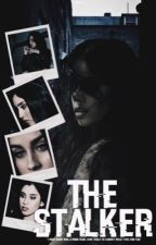 The Stalker [Camren AU] by ziamregui