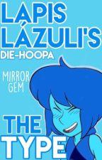 Lapislázuli' S The Type by Die-Hoopa
