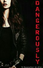 Dangerously by RagazzaConLeAllStar