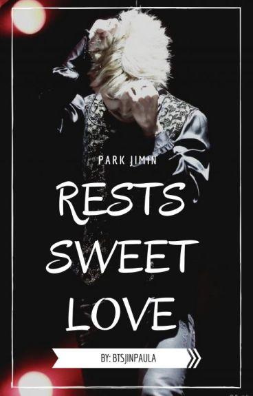 Rests Sweet Love (Park Jimin) #FantaAwards2017