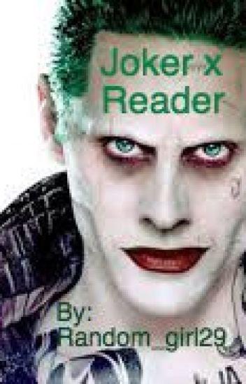 Joker x Reader (On Hold Forever maybe?)