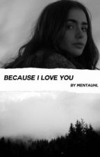 Because I Love You • jb  by mentauhl