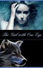 The Girl With One Eye by ThatGingerRogue