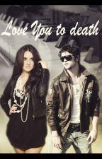 Love You to death. (Vondy) by AlexaAP25