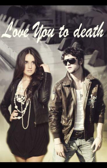 Love You to death. (Vondy)