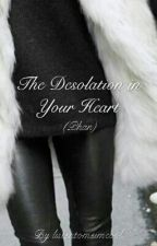The Desolation in Your Heart (Phan) by listentomeimcool