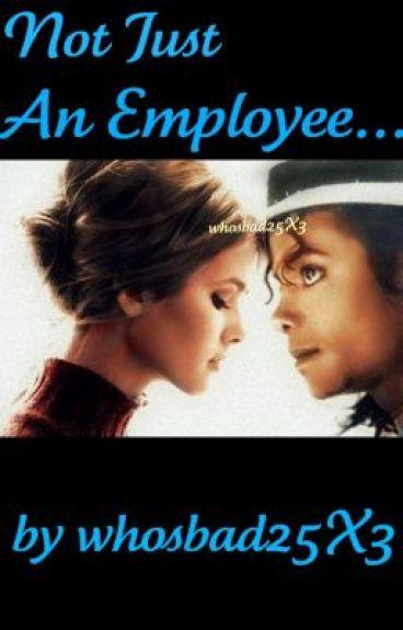 Not Just An Employee