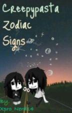 CREEPTPASTA Zodiac Signs [RANDOM EDITION] 2 by Xpro_Nerd14