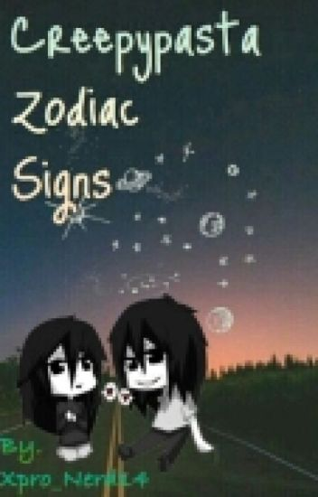 CREEPTPASTA Zodiac Signs [RANDOM EDITION] 2