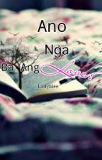 Ano Nga Ba Ang Love? by faigex
