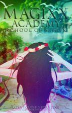 Magixx Academy [School of Magix] #wattys2017 by loxxycutie