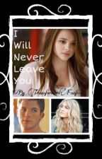 I Will Never Leave You || Book 2 || by TianaAndTheAutobots1