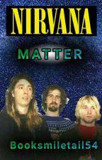 Nirvana Matter by Booksmiletail54