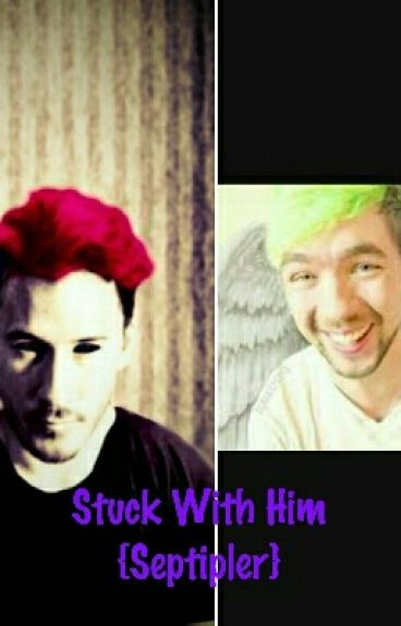 Stuck With Him {Septiplier}