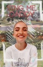 Sing Me,Daddy {H.S}Daddy kink by K-tira