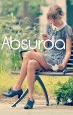 Absurda - PAUSADA by Jesy29