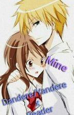 Dandere/Yandere x Reader| Mine by Yukiru_Haruka