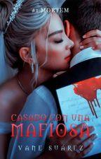 Casado Con Una Mafiosa © [EDITANDO] by Vane_suarez