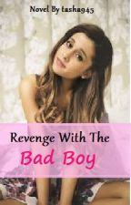 Revenge With The Bad Boy by tasha945