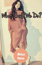 What Should We Do?[Epilog Private] by WatashiwaDnE