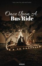 Once Upon A Bus Ride by iamtheeamani