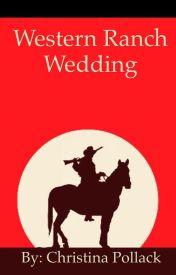 Western ranch wedding  by Cpollack1626