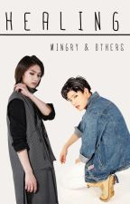 Healing |Mingry One-Shot| by heyits_eli