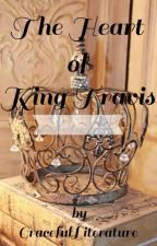 The Heart of King Travis by GracefulLiterature