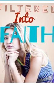 Filtered into Faith by Bpaigeyboo