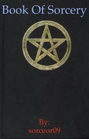 Book of Sorcery  by sorceor09