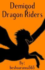 Demigod Dragon Riders by beshoaranna565