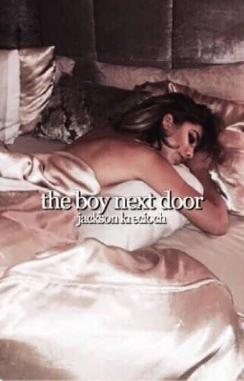 the boy next door → jackson krecioch