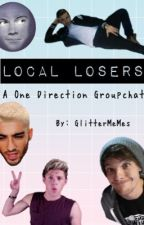 Local Losers //A 1D Group Chat// by GlitterMeMes