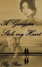A Gangster Stole My Heart [PUBLISHED UNDER LIB] by Ririe013
