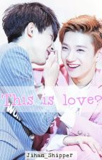 This is love? by Jihan_Shipper