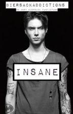 Insane (An Andy Biersack Fanfiction) •Irregular updates• by Biersackaddictions