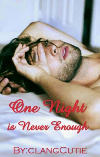 One Night Is Never Enough #wattys2017