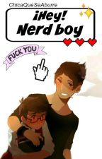 ¡Hey! Nerd Boy [Tomco] by ChicaQueSeAburre