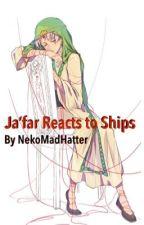Ja'far Reacts To Ships by NekoMadHatter