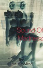 Sound Of Madness (a Ronnie Radke fanfiction) •EDITING** by InAlicesMind