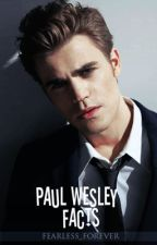 Paul Wesley Facts by fearless_forever