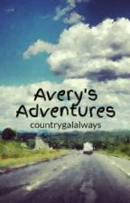 Avery's Adventures by countrygalalways
