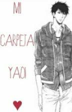 Mi Carpeta Yaoi  by LadyLejia