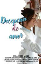 Decepción de amor -JiHan- by doritoshipper