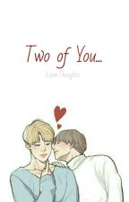 Two of You (Vmin) by LoserThoughts