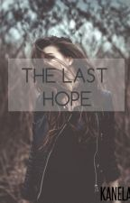 THE LAST HOPE (La última esperanza) by Mkanela