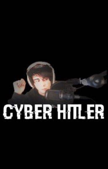 Cyber-Hitler// LeafyisHereXReader