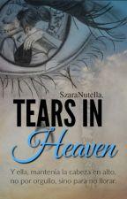 Tears in Heaven »Lágrimas al Cielo« by SzaraNutella